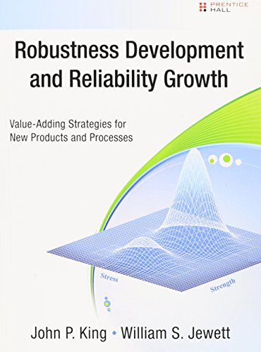 9780133807431: Robustness Development and Reliability Growth: Value Adding Strategies for New Products and Processes (Prentice Hall Six SIGMA for Innovation and Growth)