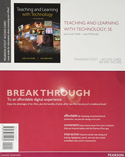 Teaching and Learning with Technology, Enhanced Pearson: Lever-Duffy, Judy, McDonald,