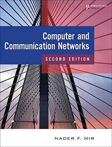 Computer and Communication Networks (2nd Edition): Nader F. Mir