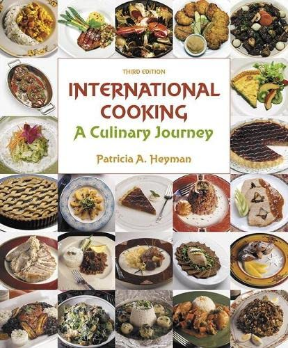 9780133815238: International Cooking: A Culinary Journey (3rd Edition)