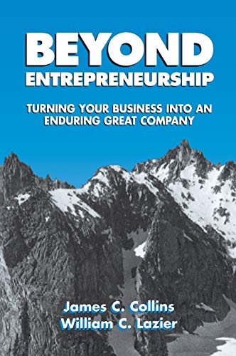 Beyond Entrepreneurship: Turning Your Business into an Enduring Great Company: Collins