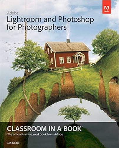 9780133816716: Adobe Lightroom and Photoshop for Photographers Classroom in a Book