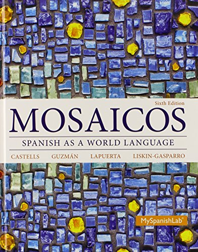 9780133817829: Mosaicos: Spanish as a World Language Plus MyLab Spanish with Pearson eText -- Access Card Package (multi-semester access) (6th Edition)