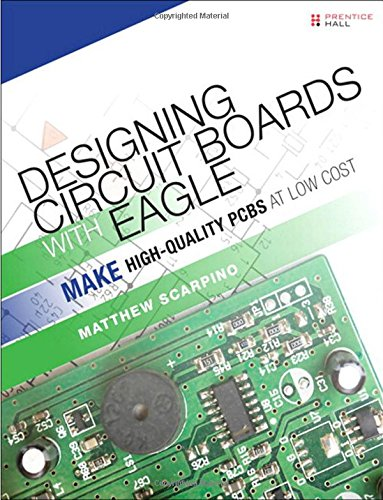 9780133819991: Designing Circuit Boards with EAGLE:Make High-Quality PCBs at Low Cost