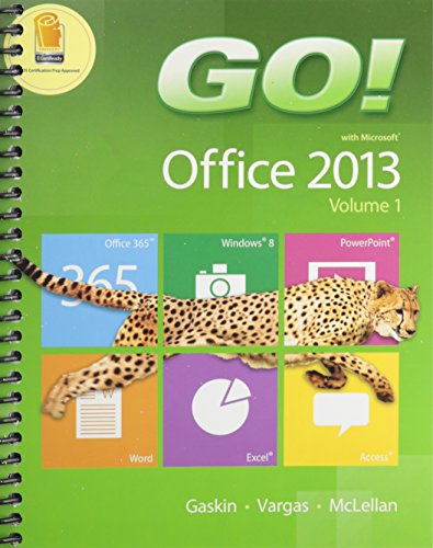 GO! with Office 2013 Volume 1 Plus NEW MyITLab with Pearson eText -- Access Card Package Format: ...