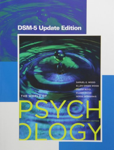 9780133821901: The World of Psychology, Seventh Canadian Edition, DSM-5 Update Edition (7th Edition)