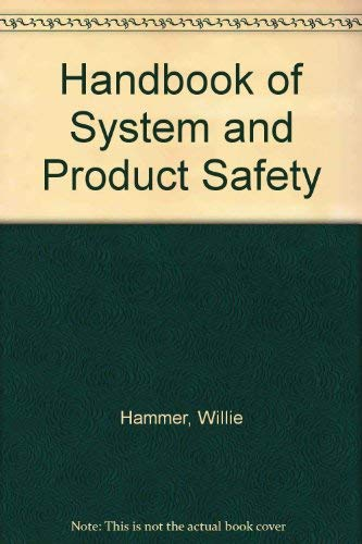 Handbook of System and Product Safety: Willie Hammer