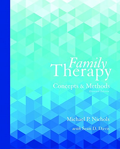 Family Therapy: Concepts and Methods (11th Edition): Michael P. Nichols; Sean Davis
