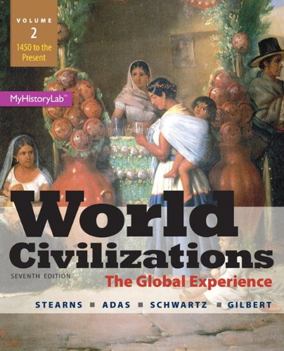 9780133828191: World Civilizations: The Global Experience, Volume 2 Plus NEW MyLab History with Pearson eText -- Access Card Package (7th Edition)