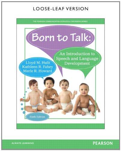 Born to Talk: An Introduction to Speech: Hulit, Lloyd M.;