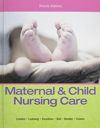 Maternal & Child Nursing Care & Clinical: Marcia L. London;