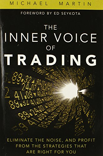 9780133829112: The Inner Voice of Trading: Eliminate the Noise, and Profit from the Strategies That Are Right for You (paperback)