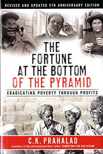 9780133829136: The Fortune at the Bottom of the Pyramid, Revised and Updated 5th Anniversary Edition: Eradicating Poverty Through Profits