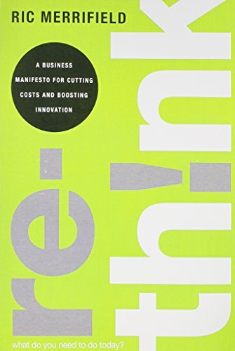 9780133829143: Rethink: A Business Manifesto for Cutting Costs and Boosting Innovation