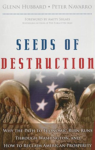 Seeds of Destruction: Why the Path to: Hubbard, R. Glenn;