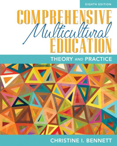 Comprehensive Multicultural Education: Theory and Practice, Pearson: Bennett, Christine I.