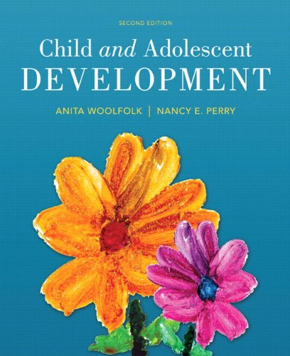 Child and Adolescent Development, Enhanced Pearson eText: Woolfolk, Anita; Perry,