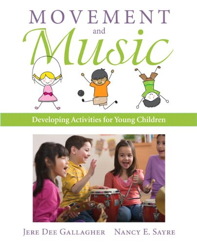 Movement and Music Activities for Young Children: Gallagher, Jere Dee^Sayre,