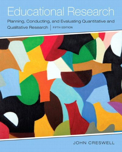 Educational Research: Planning, Conducting, and Evaluating Quantitative: Creswell, John W.