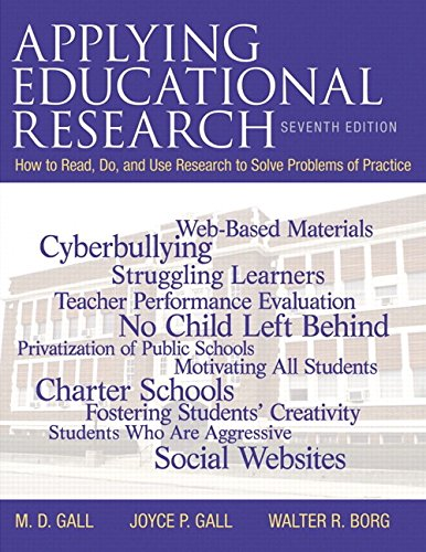Applying Educational Research: How to Read, Do, and Use Research to Solve Problems of Practice, ...
