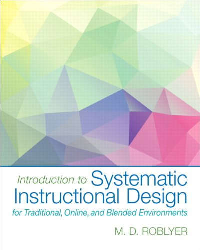 9780133831641: Introduction to Systematic Instructional Design for Traditional, Online, and Blended Environments, Enhanced Pearson eText with Loose-Leaf Version -- Access Card Package