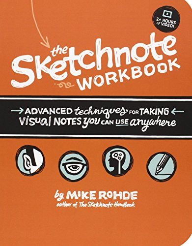 9780133831719: The Sketchnote Workbook: Advanced techniques for Taking Visual Notes You Can Use Anywhere