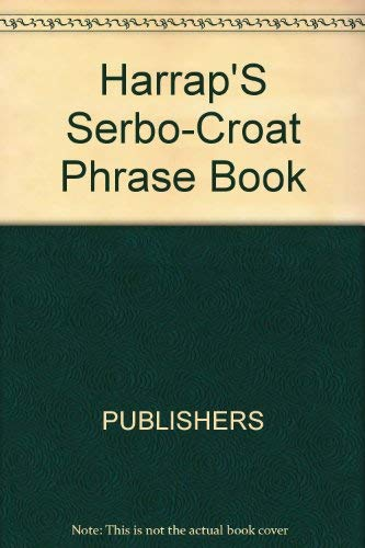 Harrap's Serbo-Croatian Phrase Book (9780133832259) by Lexus; Andrijana Hewitt