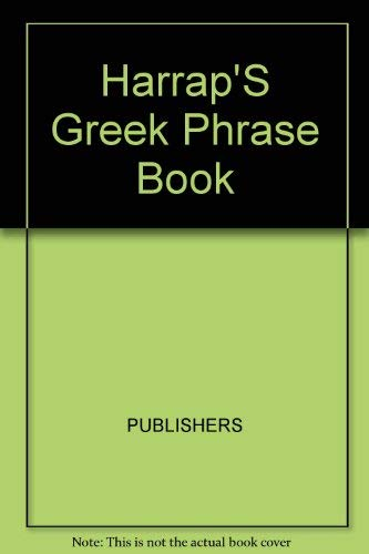 Harrap's Greek Phrase Book (9780133832419) by Lexus; Metaxas, C. Babis