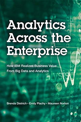 9780133833034: Analytics Across the Enterprise: How IBM Realizes Business Value from Big Data and Analytics (IBM Press)
