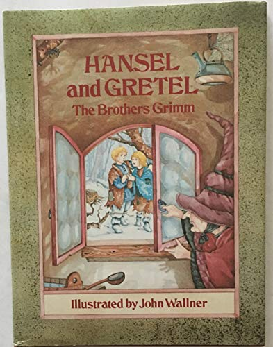 HANSEL AND GRETEL (0133836541) by Jacob Grimm; Wilhelm Grimm; John C. Wallner