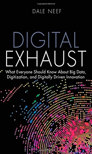 9780133837964: Digital Exhaust: What Everyone Should Know About Big Data, Digitization and Digitally Driven Innovation (FT Press Analytics)