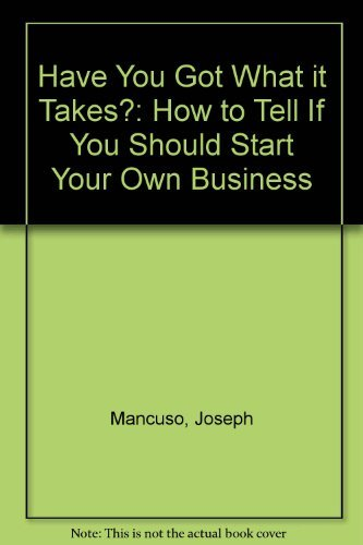 9780133838855: Have You Got What It Takes?: How to Tell If You Should Start Your Own Business