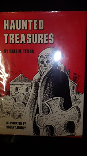 Haunted Treasures illustrated by Robert Jenney: Titler, Dale M.