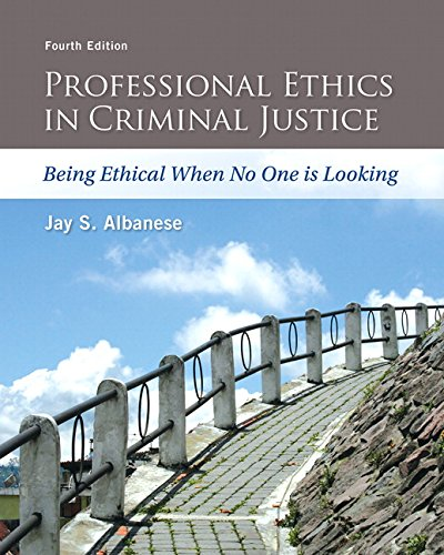 9780133843286: Professional Ethics in Criminal Justice: Being Ethical When No One is Looking (4th Edition)