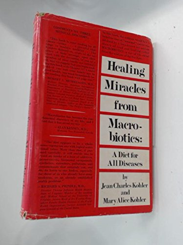 9780133843392: Healing Miracles from Macrobiotics: A Diet for All Diseases