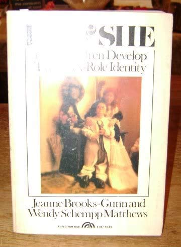 He and She: How Children Develop Their Sex Role Identity (013384370X) by Jeanne Brooks-Gunn