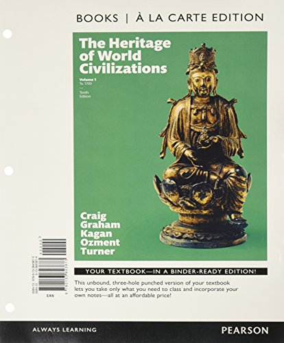 9780133843873: Heritage of World Civilizations, The, Volume 1, Books a la Carte Edition (10th Edition)