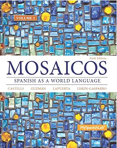 9780133844108: Mosaicos, Volume 1 with MyLab Spanish with Pearson eText -- Access Card Package ( One-semester access) (6th Edition)