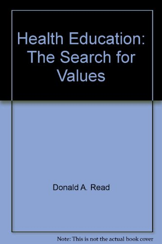 Health education: The search for values: Donald A Read