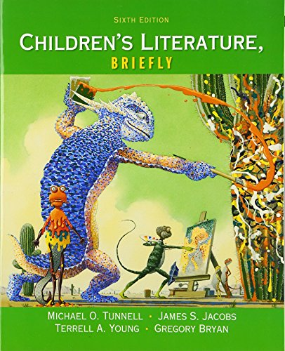 Children's Literature, Briefly (6th Edition): Tunnell, Michael O.,