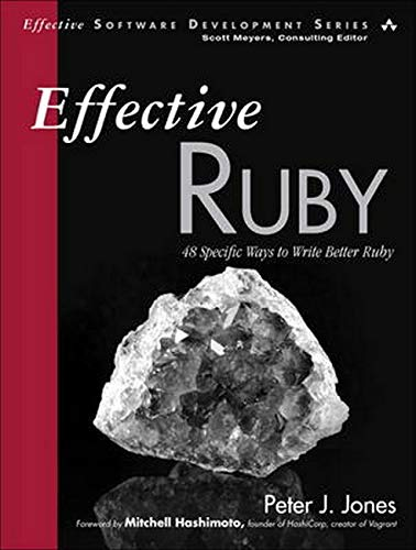 9780133846973: Effective Ruby: 48 Specific Ways to Write Better Ruby (Effective Software Development Series)