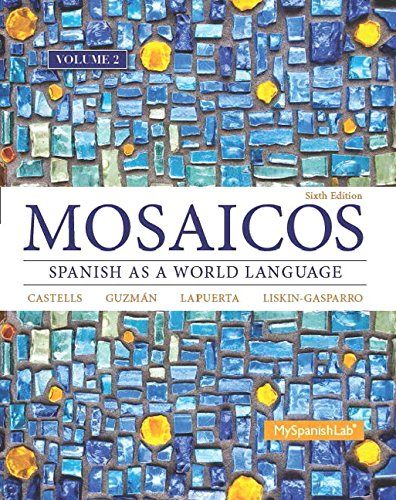 9780133847642: Mosaicos, Volume 2 with MyLab Spanish with Pearson eText -- Access Card Package (one-semester access) (6th Edition)