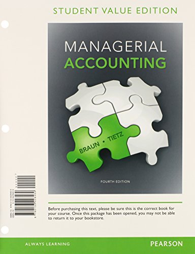 Managerial Accounting, Student Value Edition Plus NEW: Braun, Karen W.,