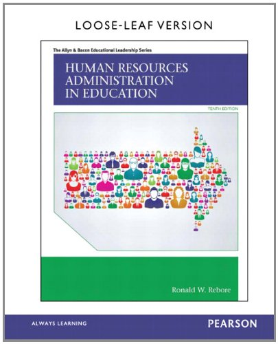 Human Resources Administration in Education, Loose-Leaf Version (10th Edition): Rebore, Ronald W.