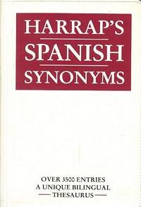 9780133850147: Harrap'S Spanish Synonyms: Bilingual Dictionary of Synonyms