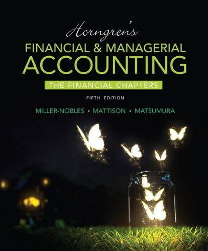 Horngren's Financial & Managerial Accounting, The Financial Chapters (5th Edition): ...