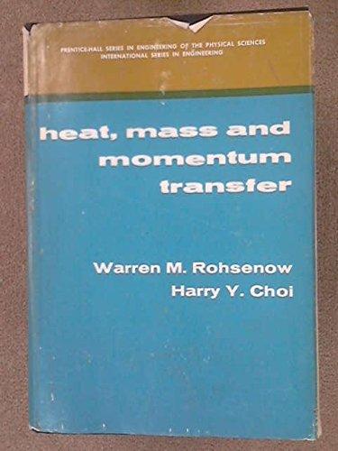 9780133851878: Heat Mass and Momentum Transfer