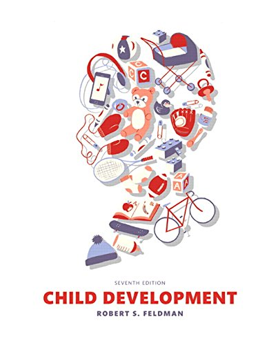 Child Development (7th Edition): Feldman Ph.D., Robert S.
