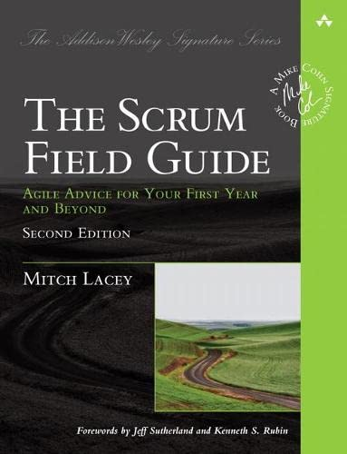 9780133853629: The Scrum Field Guide: Practical Advice for Your First Year (Addison-Wesley Signature Series (Cohn))