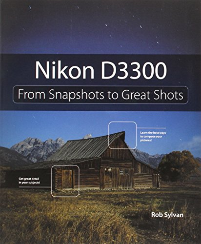 9780133854428: Nikon D3300: From Snapshots to Great Shots